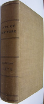 Laws of the State of New York, Passed at the Ninety-eighth Session of the Legislature, Begun January 5th and Ended May 22nd, 1875,