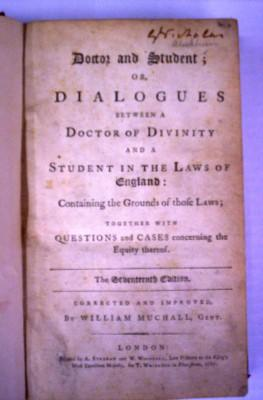Image for Doctor and Student; or, Dialogues Between a Doctor of Divinity and a Student in the Laws of England: Containing the Grounds of Those laws; Together with questions and Cases Concerning the equity Thereof