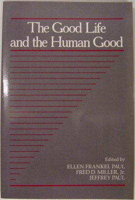 Image for The Good Life and the Human Good